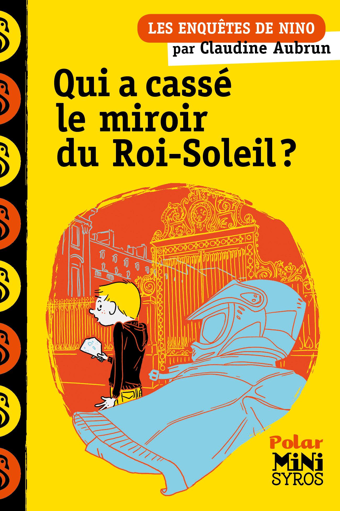 Qui a cassé le miroir du Roi Soleil ?